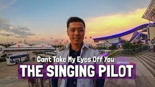 Can't Take My Eyes Of You - THE SINGING PILOT COVER