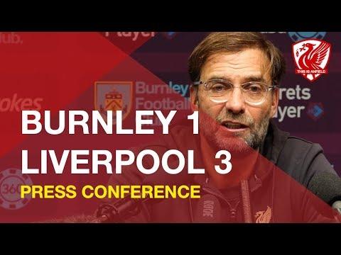 Burnley 1-3 Liverpool   Jurgen Klopp Press Conference