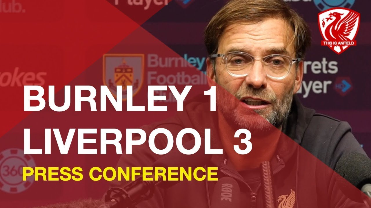 burnley-1-3-liverpool-jurgen-klopp-press-conference