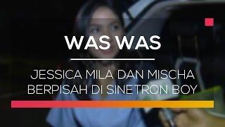 Jessica Mila dan Mischa Berpisah di Sinetron Boy - Was Was