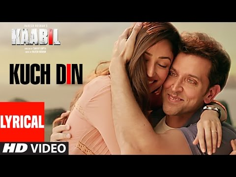 Kuch Din Lyrical Video Song | Kaabil | Hrithik Roshan, Yami Gautam | Jubin Nautiyal | T-Series