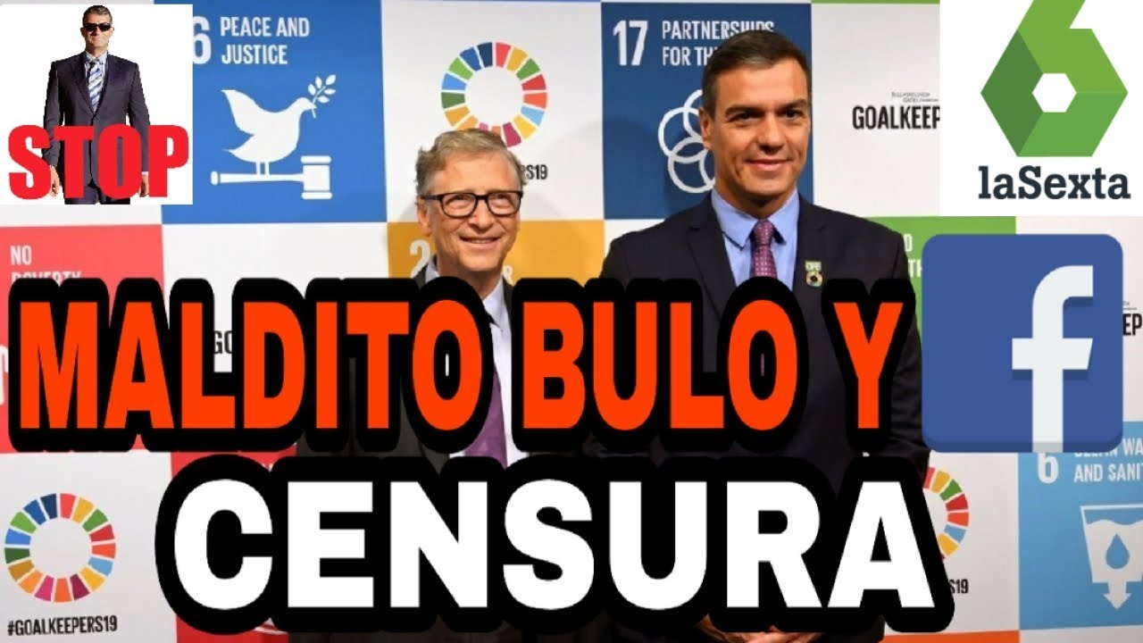 LA VERDAD OCULTA BAJO MALDITO BULO Y SU CENSURA EN REDES EN ESPAÑA PAGADOS POR FACEBOOK