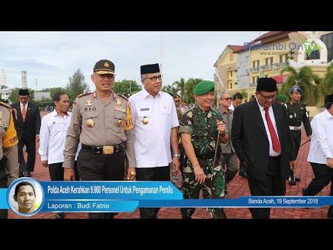 Polda Aceh Kerahkan 9 980 Personel Untuk Pengamanan Pemilu 2019