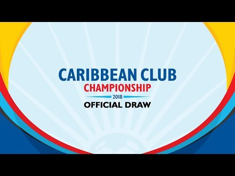 OFFICIAL DRAW   CONCACAF Caribbean Club Championship 2018