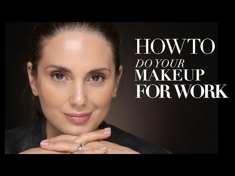 HOW TO DO YOUR MAKEUP FOR WORK