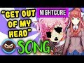 NIGHTCORE DOKI DOKI LITERATURE CLUB SONG Get Out Of My Head Feat Sailorurlove mp3