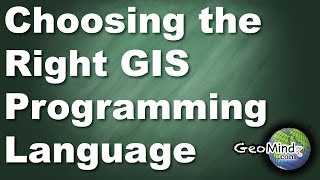 GIS Programming - Choosing the Right Language