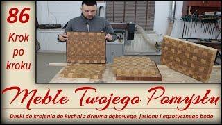 Deski sztorcowe do krojenia do kuchni z drewna dębowego, jesionu i egzotycznego bodo