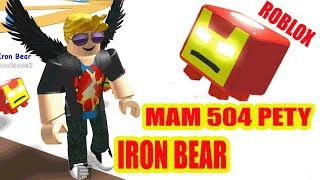 Mam 504 pety iron bear ROBLOX
