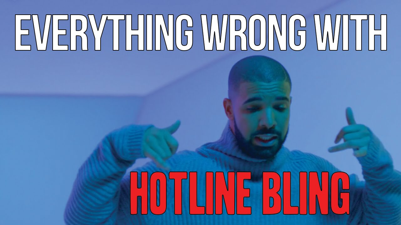Everything Wrong With Drake Hotline Bling Youtube