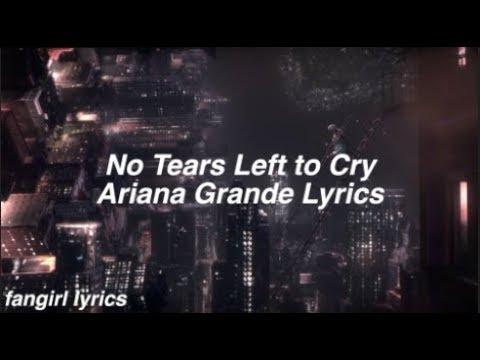 No Tears Left to Cry || Ariana Grande Lyrics