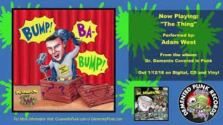 "Adam West - ""The Thing"" (From the album Dr. Demento Covered in Punk)"