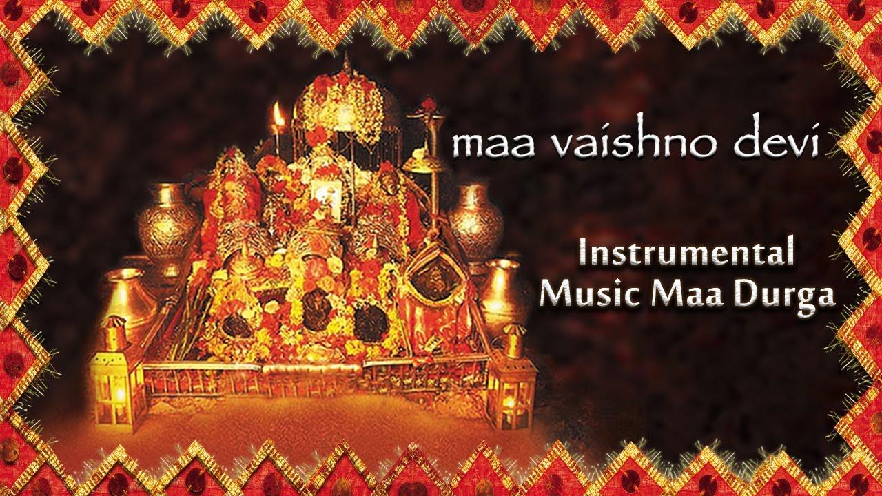 Instrumental Music Durga Maa Youtube Devi - Devotional Vaishno