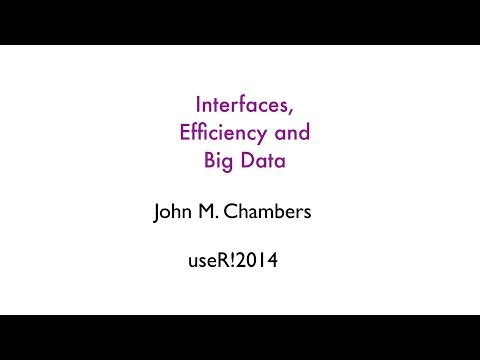 John Chambers - Invited Talks - useR! 2014 Conference