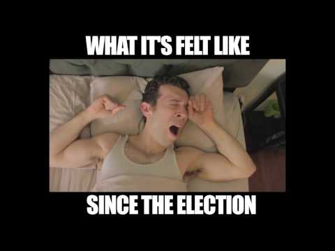 What It's Felt Like Since The Election