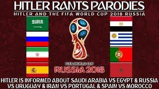 Hitler is informed about Saudi Arabia Vs Egypt Russia Vs Uruguay Iran Vs Portugal Spain Vs Morocco