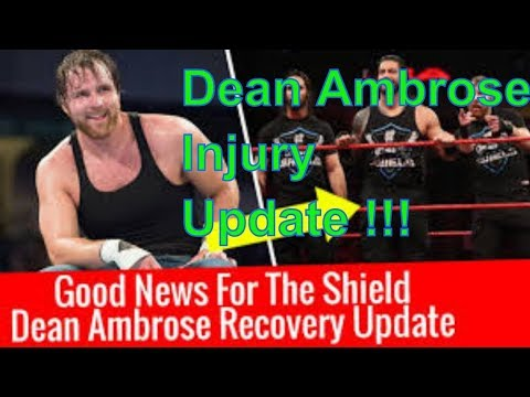 Dean Ambrose injury update | Good news for the shield | Dean ambrose returns | Shocking update wwe😮