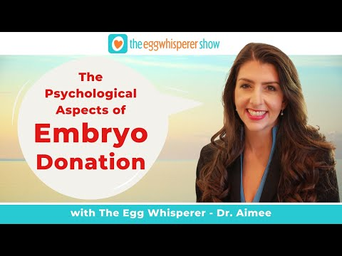 6 Things You Need To Know About Psychological Aspects Of Embryo Donation With Guest Dr. Allen