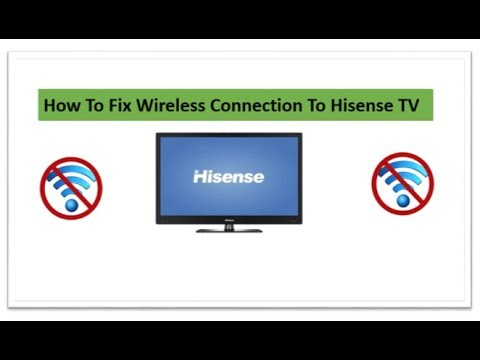 Hisense Smart TV Want Connect To The Wireless Internet