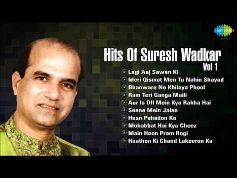 Hits Of Suresh WadkarVol 1 | Lagi Aaj Sawan Ki | Audio Jukebox