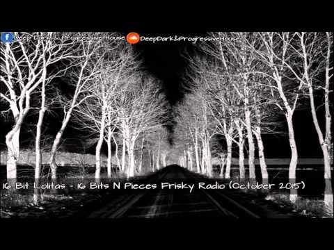 16 Bit Lolitas - 16 Bits N Pieces Frisky Radio (October 2015)