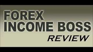 FOREX INCOME BOSS by Russ Horn - Forex Income Boss Review!!
