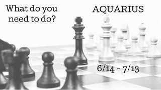 AQUARIUS: What do you need to do? 6/14 - 7/13