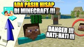 SEKARANG SUDAH ADA PASIR HISAP DI MINECRAFT !!!😱 HATI-HATI PARA MINECRAFTERS -  Minecraft Indonesia
