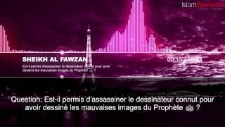 Est-il permis de tuer l'auteur des caricatures sur le Prophète ﷺ ? - Sheikh Al Fawzan