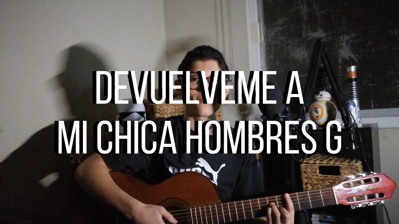 DEVUÉLVEME A MI CHICA - HOMBRES G