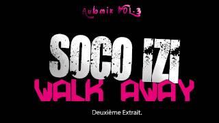 SOCO IZI   Walk Away