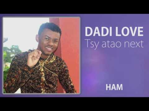 Dadi love - Tsy atao next lyrics