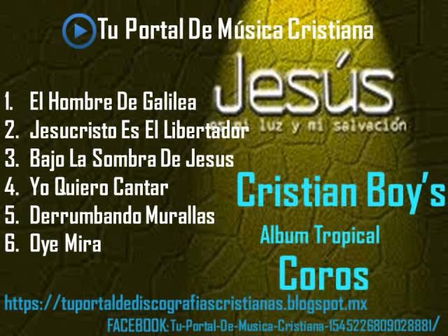 Cristian Boy´s -  Coros  Cd Completo Musica Cristiana Tropical