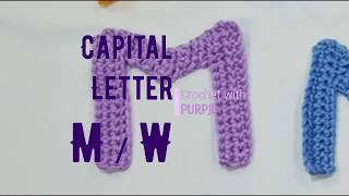 Crochet Capital Letter M / W Tutorial | Crochet with PurpJe