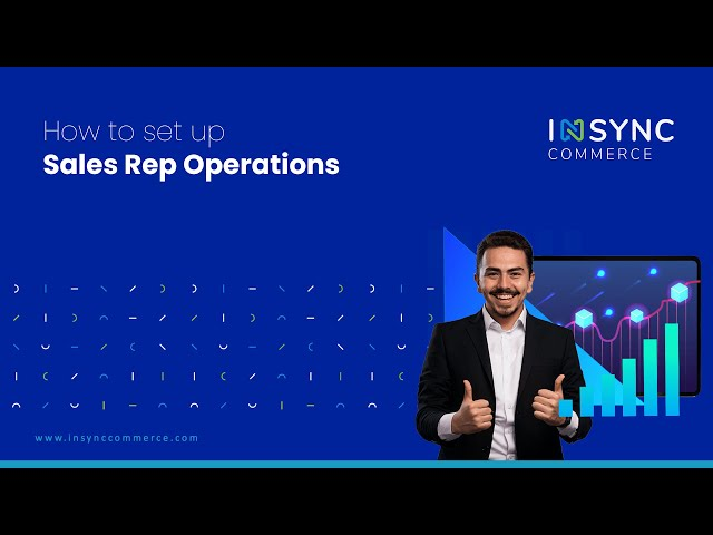How to set up Sales Rep Operations   INSYNC Commerce