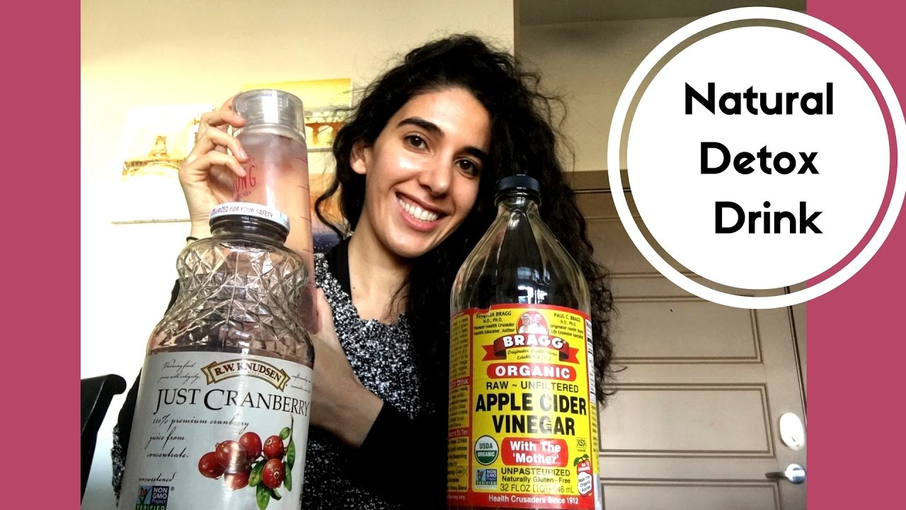 how to naturally detox || apple cider vinegar & cranberry juice // laila  alieh