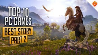 Top 10 PC Games with The Best Story | Part 2