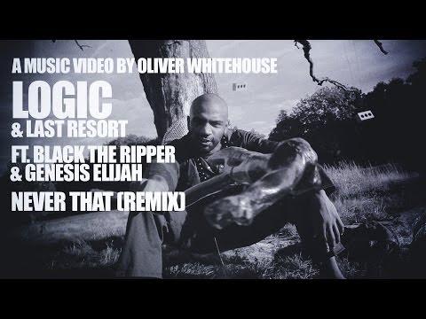 Logic & Last Resort - Never That (Remix ft. Black the Ripper & Genesis Elijah) [Official Video]