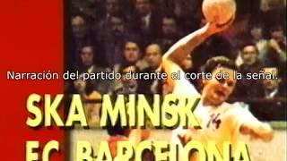 Audio del corte: Copa de Europa 1989/90 - SKA Minsk vs Barcelona - Final-IDA (Minsk)