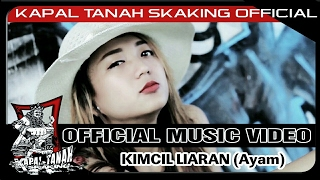 KAPAL TANAH sKaKinG - KIMCIL LIARAN AYAM ( Official Video HD )