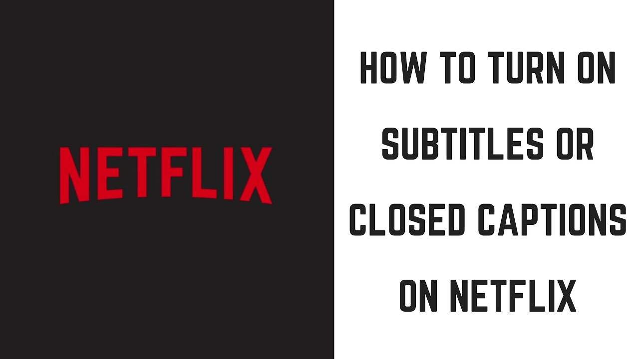 How to Turn on Subtitles or Closed Captions on Netflix