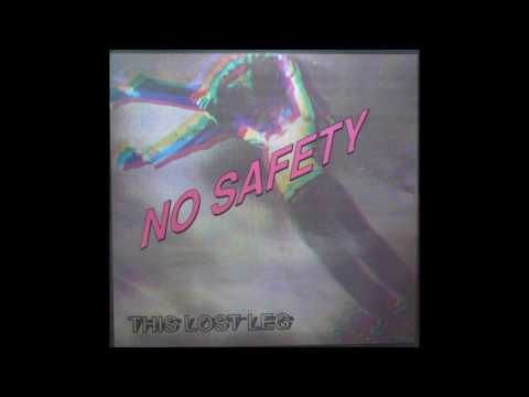 No Safety - This Lost Leg [Full Album]