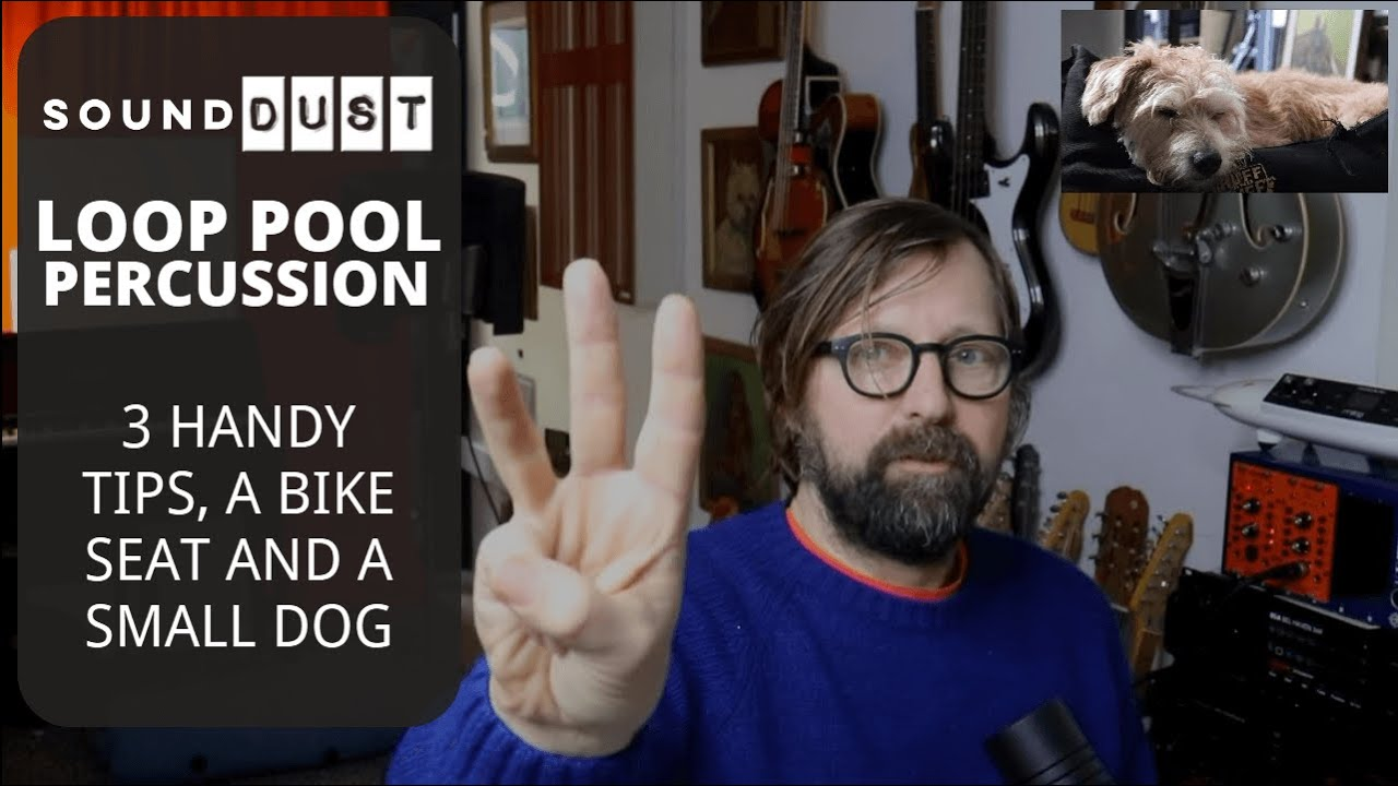 LOOP POOL PERCUSSION - 3 handy tips, a bike seat and a small dog
