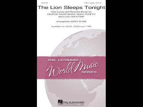 The Lion Sleeps Tonight (TTBB) - Arranged by Kirby Shaw
