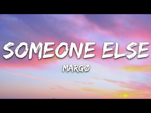Margø - Someone Else