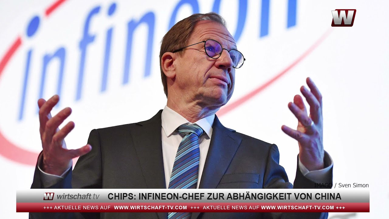 Chips: Infineon-Chef zur Abhängigkeit von China