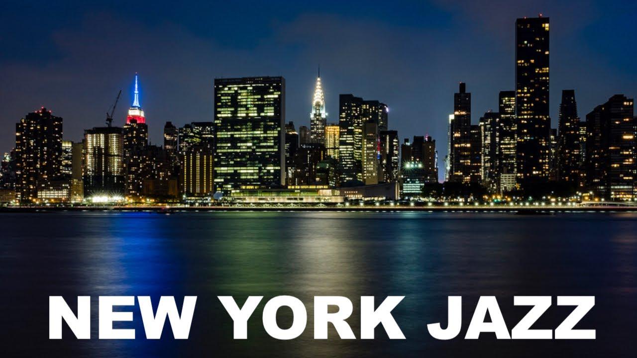 Jazz In New York New York City Jazz Music New York Metropolitan Jazz Chillout Luxury Lounge Youtube