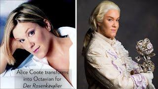 Watch Mezzo-soprano, Alice Coote, as she transforms into Octavian ...