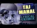 Taj Mahal 1963 | Full Video Lyrical Songs Jukebox | Pradeep Kumar, Bina Rai, Veena, Rehman