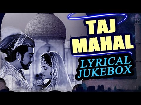 Taj Mahal 1963  Full  Lyrical Songs Jukebox  Pradeep Kumar, Bina Rai, Veena, Rehman
